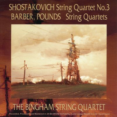 Shostakovich String Quartet No. 3, Barber, Pounds String Quartets - The Bingham String Quartet album cover