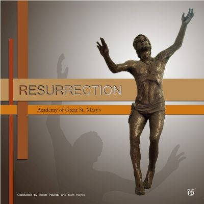 Resurrection by Academy of Great St. Mary's, conducted by Adam Pounds and Samual Hayes album cover
